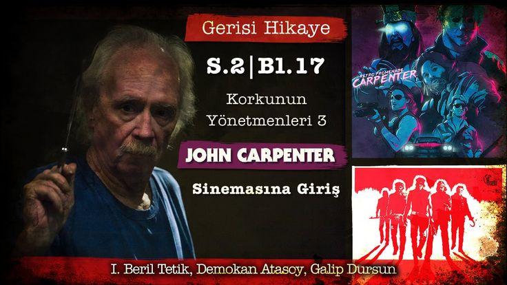 Gerisi Hikaye Se.2 Bl.17 - John Carpenter I - Işın Beril Tetik, Demokan ...