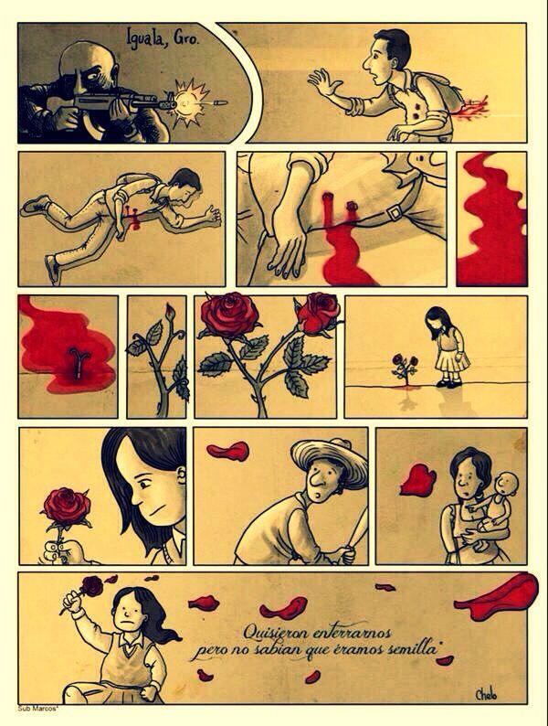 Quisieron enterrarnos, pero no sabían que éramos semilla. #Ayotzinapa #AyotzinapaSomosTodos #México