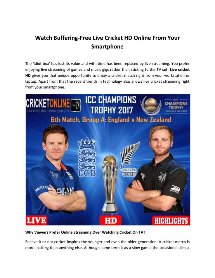 Watch buffering free live cricket hd online from your smartphone