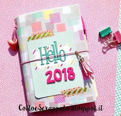 Cotto e Scrappato: Traveler's Notebook 'Hello 2018' Tutorial