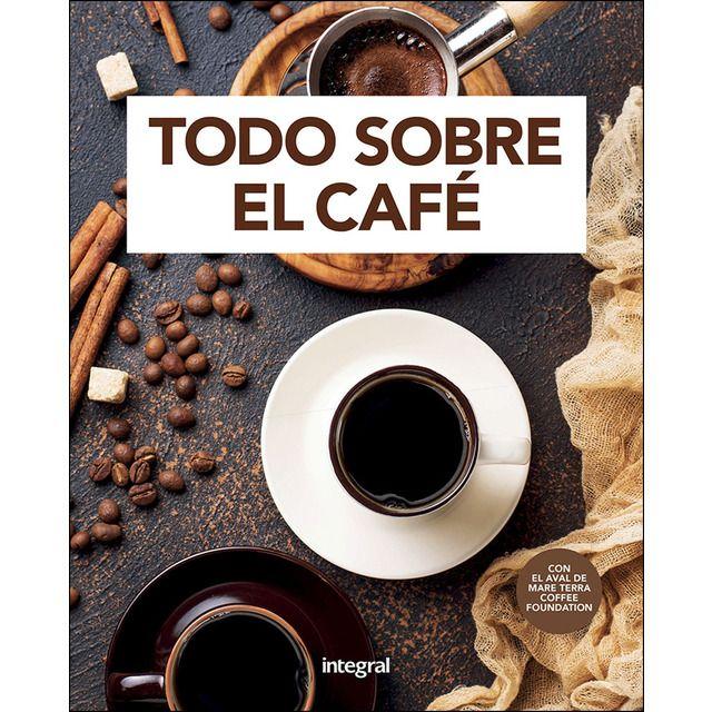 Todo Sobre El Café Tapa Dura Barista De Café Comida Y Vino Libro De Cocina