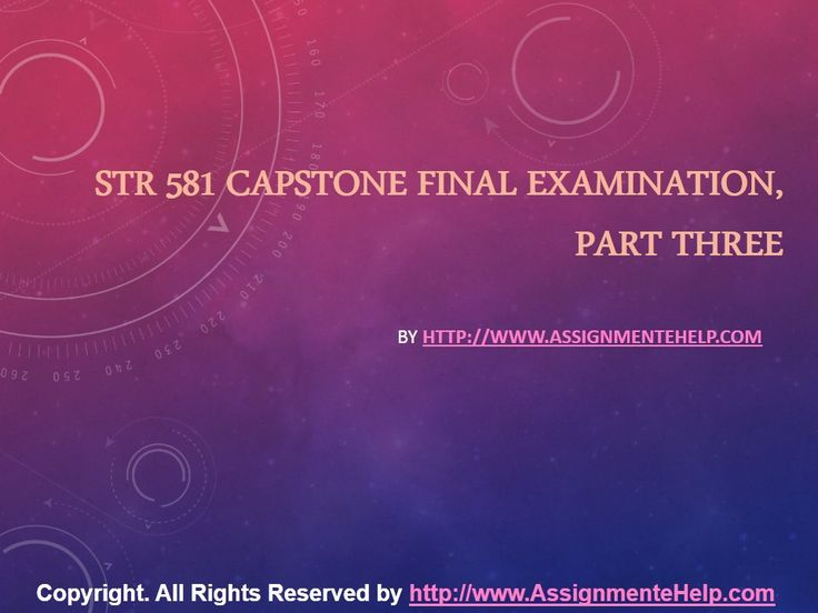 Get the best tutorials and Ace your exam. Join us to experience how easy exam can be. http://www.AssignmenteHelp.com/ provide STR 581 Capstone Final Examination Part Three Questions With Answers and Entire Course question with answers. LAW, Finance, Economics and Accounting Homework Help, university of phoenix discussion questions, UOP Materials, etc. All the best!!