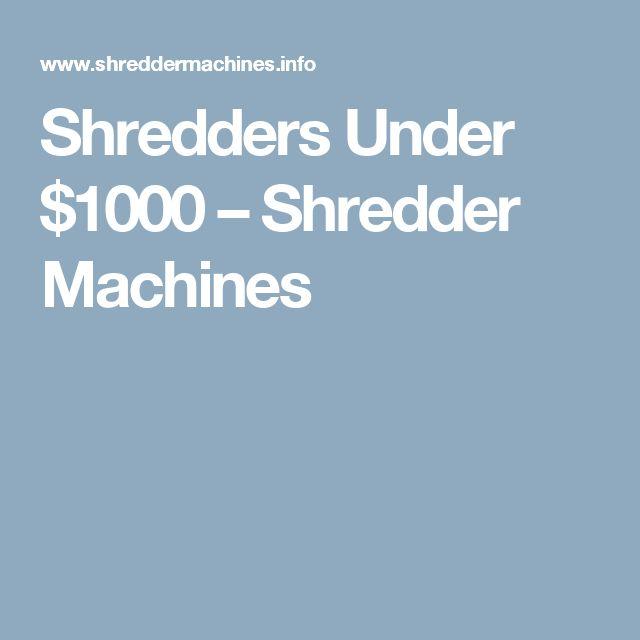 Shredders Under $1000 – Shredder Machines