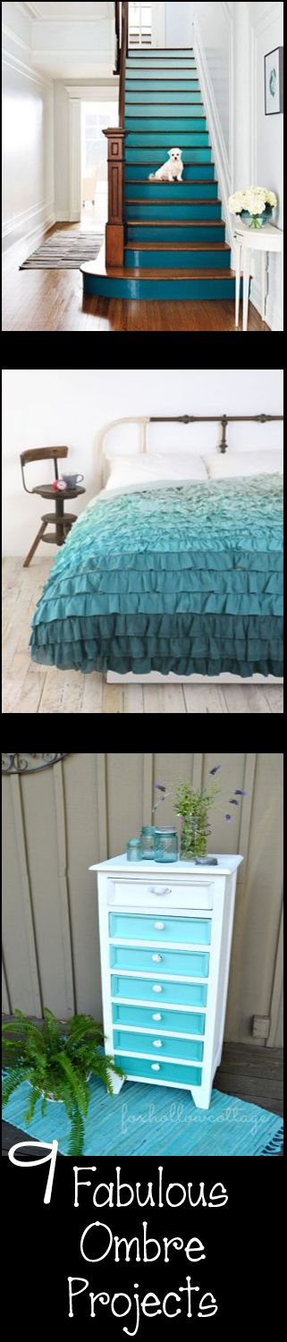 9 Fabulous Ombre Projects; Tim would never let me do this but I love the ombre stairs, so fun and different...