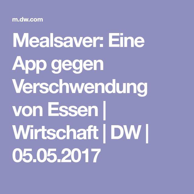 Mealsaver: Eine App gegen Verschwendung von Essen | Wirtschaft | DW | 05.05.2017