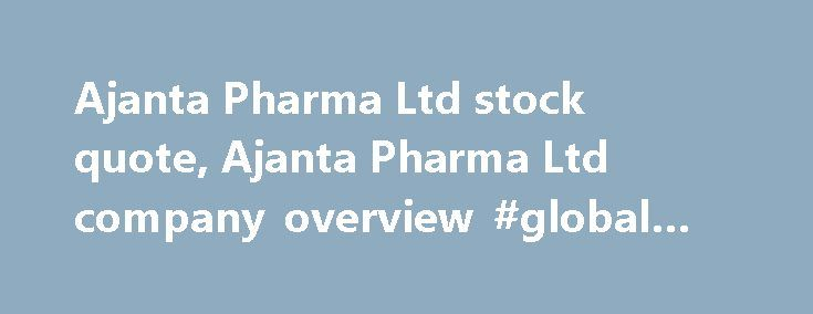 Ajanta Pharma Ltd stock quote, Ajanta Pharma Ltd company overview #global #pharm http://pharma.nef2.com/2017/04/27/ajanta-pharma-ltd-stock-quote-ajanta-pharma-ltd-company-overview-global-pharm/  #ajanta pharma # Ajanta Pharma Ltd (AJPH.NS) Reuters is the news and media division of Thomson Reuters. Thomson Reuters is the world's largest international multimedia news agency, providing investing news, world news, business news, technology news, headline news, small business news, news alerts…
