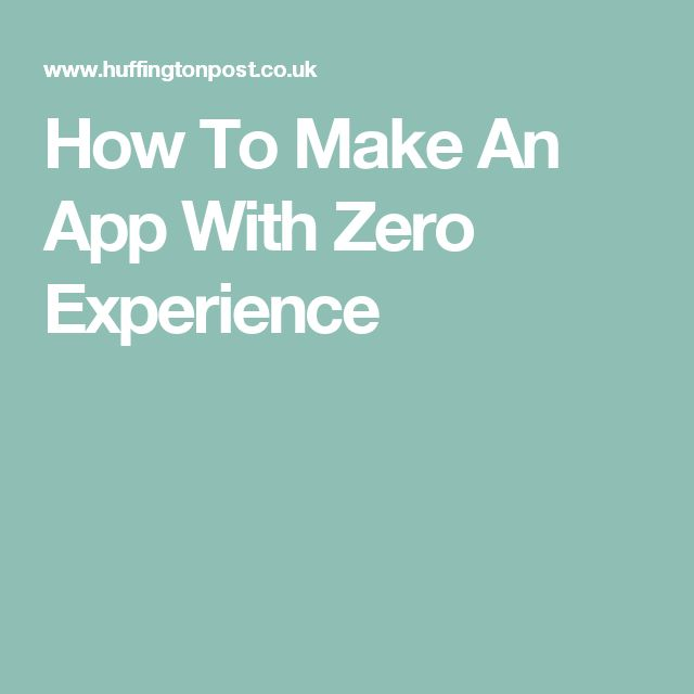 How To Make An App With Zero Experience