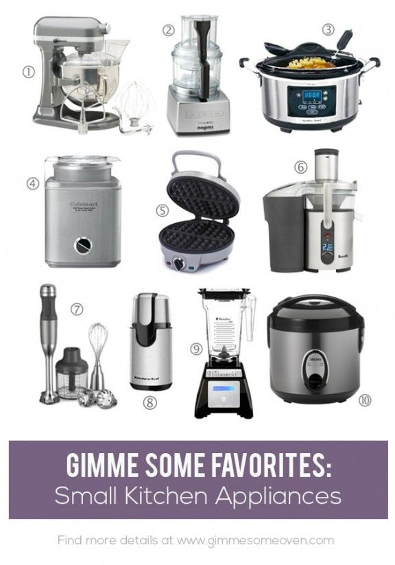 Favorite Small Kitchen Appliances | gimmesomeoven.com