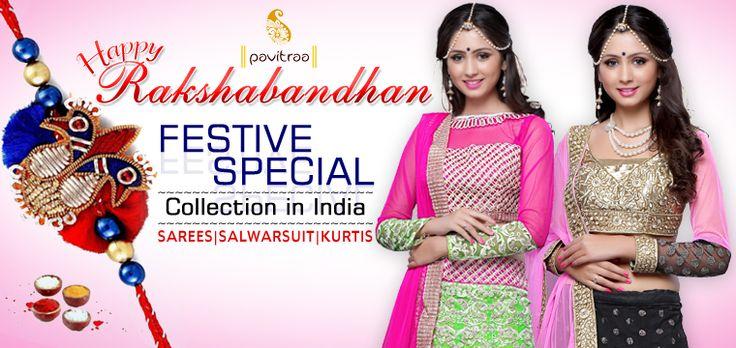 Rakhi Festival Special Salwar Suits, Sarees, Kurtis and Lehenga Choli Online Shopping India