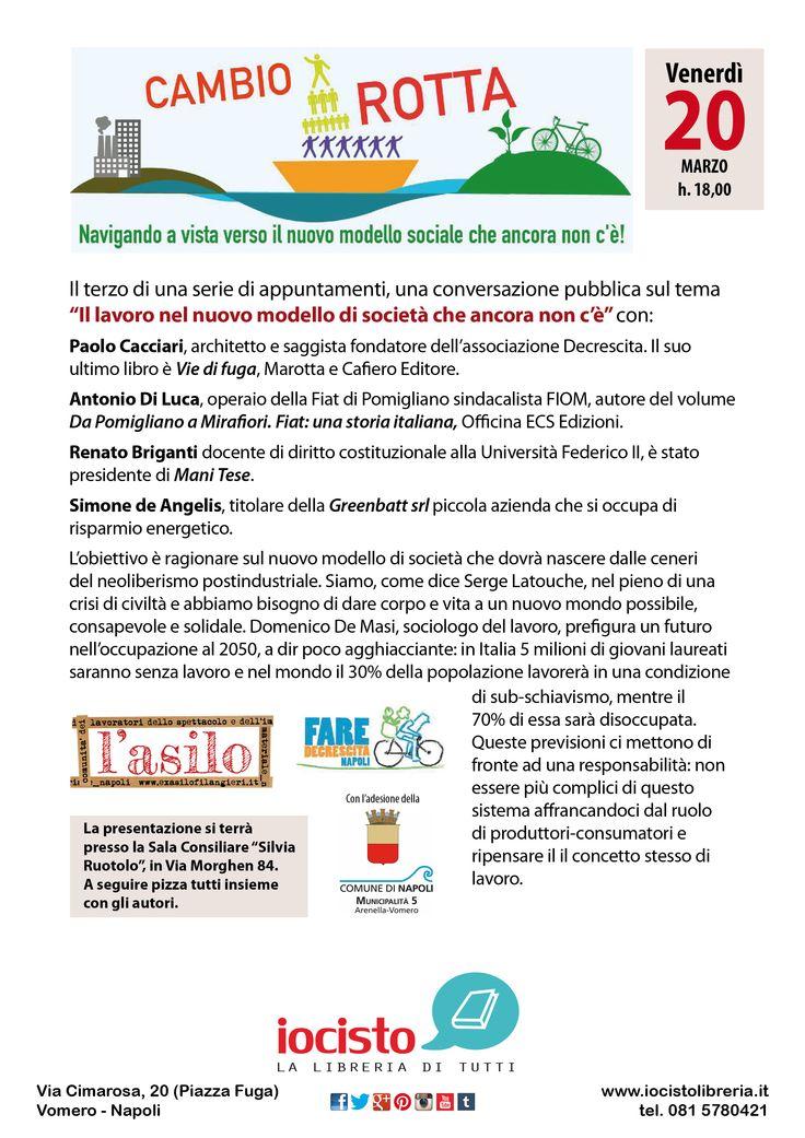 """Cambio Rotta: Conversazione pubblica sul tema """"Il lavoro nel nuovo modello di società che ancora non c'è""""   IO Ci Sto   La libreria di tutti @ Napoli  www.iocistolibreria.it  #lalibreriaditutti #iocistolibreria #cambiorotta"""