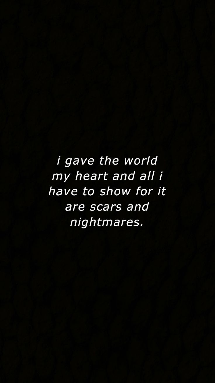 i gave the world my heart and all i have to show for it are scars and nightmares// shinigami