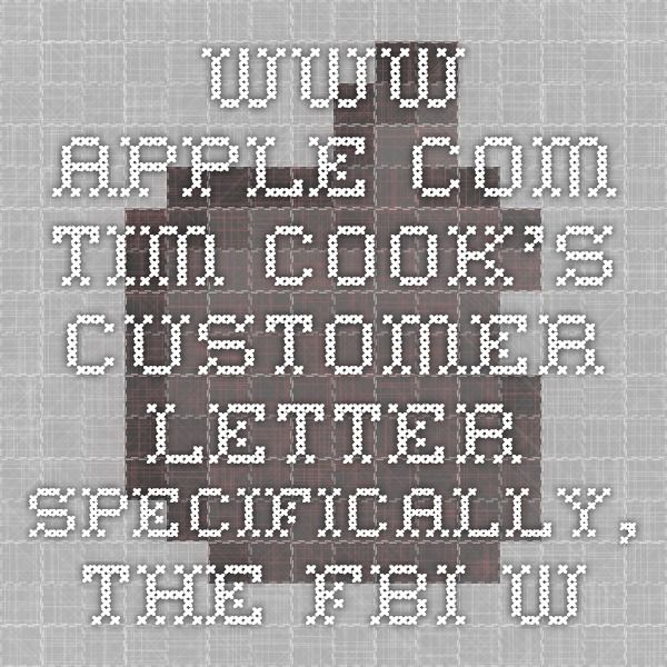 tim cook letter www apple tim cook s customer letter specifically the 36901