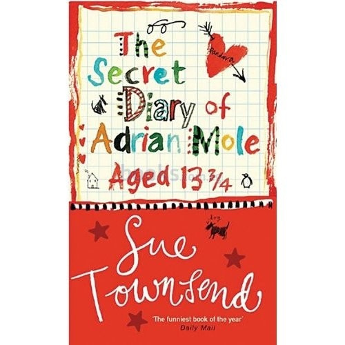 The Secret Diary of Adrian mole Aged 13 3/4, Sue Townsend. The Guardian's 1000 novels everyone must read