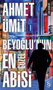 Beyoğlu'nun En Güzel Abisi - Ahmet Ümit   - Everest Yayınları