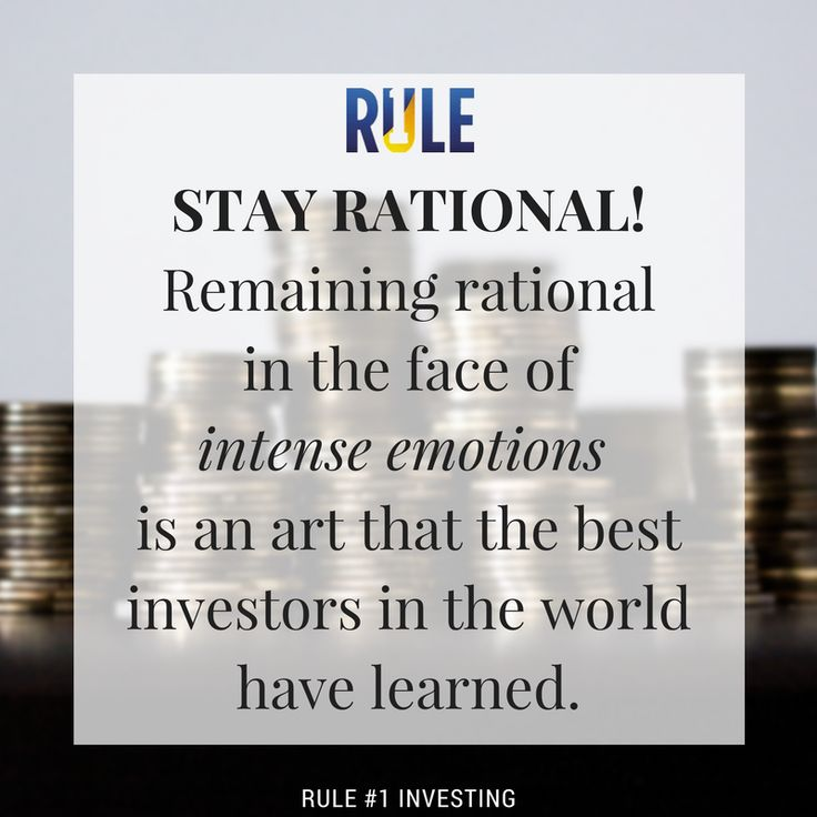 Staying rational is an art tthat is learned in the trenches... easier said than done when you are investing real money.  The greatest investors have the ability to separate their emotions, block them off and operate on pure reason.  If A, then B.  If B, then C.  Therefore, if A, then C.    Using our rational mind is a huge advantage in a marketplace that dominated from time to time by irrationality covered over with Modern Portfolio Theory.