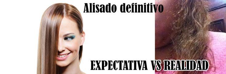 Alisado definitivo, expectativa vs realidad. Permanent straightening, expectatition vs reality
