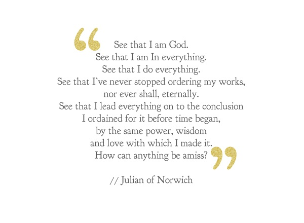 Whom My Soul Loves: Quoted | Julian of Norwich