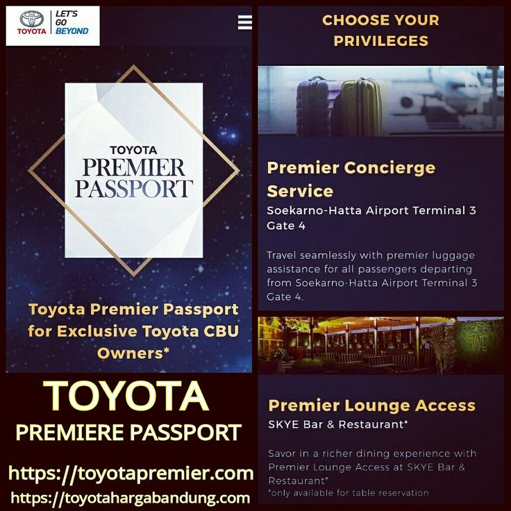 Salam Toyota!   *_TOYOTA PREMIER PASSPORT_*  Untuk para Customer Toyota CBU (Alphard, Vellfire, Camry, Corolla Altis, Voxy, FT 86 & LC 200) yang memiliki kendaraan dari distributor resmi (TAM) dengan tahun produksi 2012-2017.