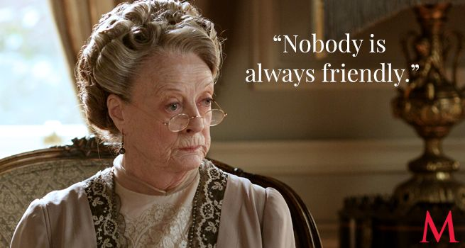 """In a surprise visit to Dickie Merton's soon-to-be daughter in law, Amelia Cruikshank, Violet sets the """"always friendly"""" phony straight, right off the bat.Maggie Smith"""