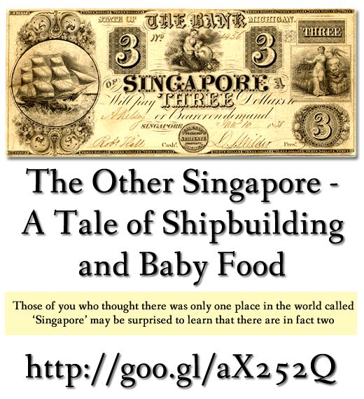 The Other Singapore - A Tale of Shipbuilding and Baby Food. Those of you who thought there was only one place in the world called 'Singapore' may be surprised to learn that there are in fact two. http://singaporesojourn.blogspot.co.nz/2013/12/the-other-singapore-tale-of.html #singapore #history