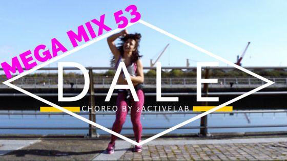 Mega Mix 53 - Dale Choreo by 2activelab - 2activelab