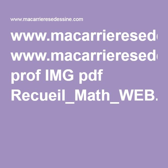 www.macarrieresedessine.com prof IMG pdf Recueil_Math_WEB.pdf