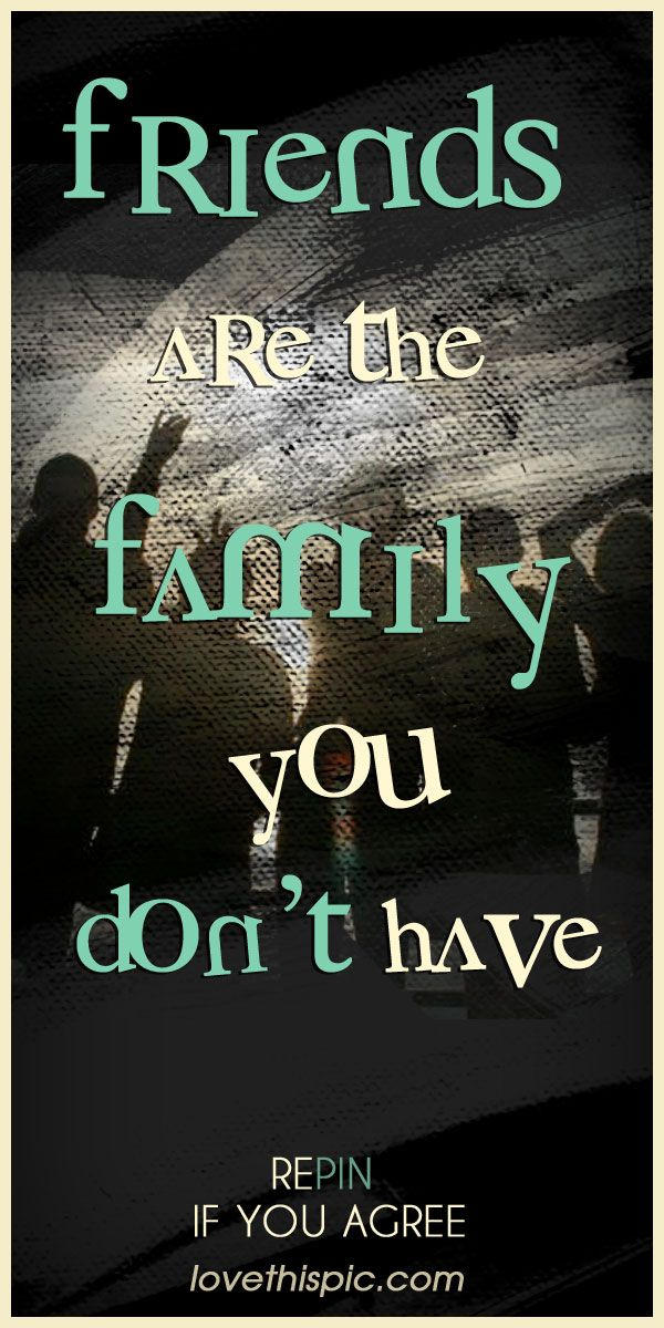 Friends quotes family quote friends truth wisdom inpirational inspiring inspiration real talk friendships like family