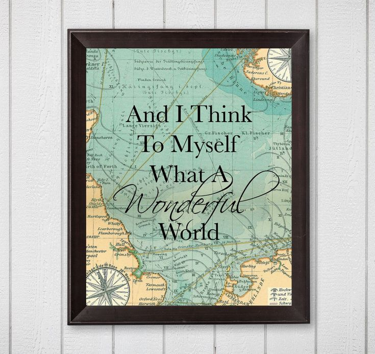 And I Think To Myself What A Wonderful World Map 8×10 Printable Wall Art, travel wall art, Travel Christmas Gift, Wall Art Christmas Gift