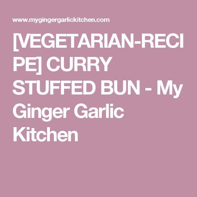 [VEGETARIAN-RECIPE] CURRY STUFFED BUN - My Ginger Garlic Kitchen