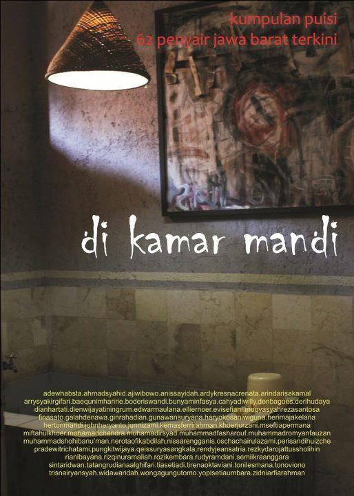 di kamar mandi || Kumpulan Puisi 62 Penyair Jawa Barat Terkini || Komunitas Malaikat || 2012