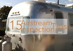 """""""What should I look for before buying an Airstream?"""" Check out this blog post to learn more!"""