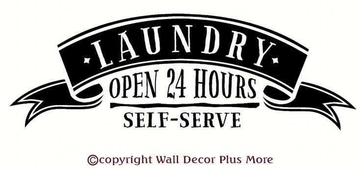 Wall Decor Plus More - Laundry Open 24 Hours Self Serve - Funny Laundry Wall Decal Quote, $14.30 (http://www.walldecorplusmore.com/laundry-open-24-hours-self-serve-funny-laundry-wall-decal-quote/)