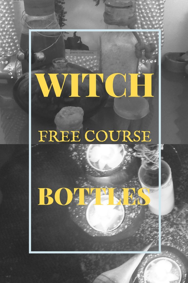 A Free Course, Containing Everything You Need To Now About Witch Bottles!  Easy Witchcraft