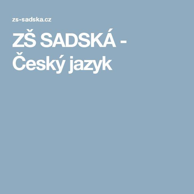 ZŠ SADSKÁ - Český jazyk