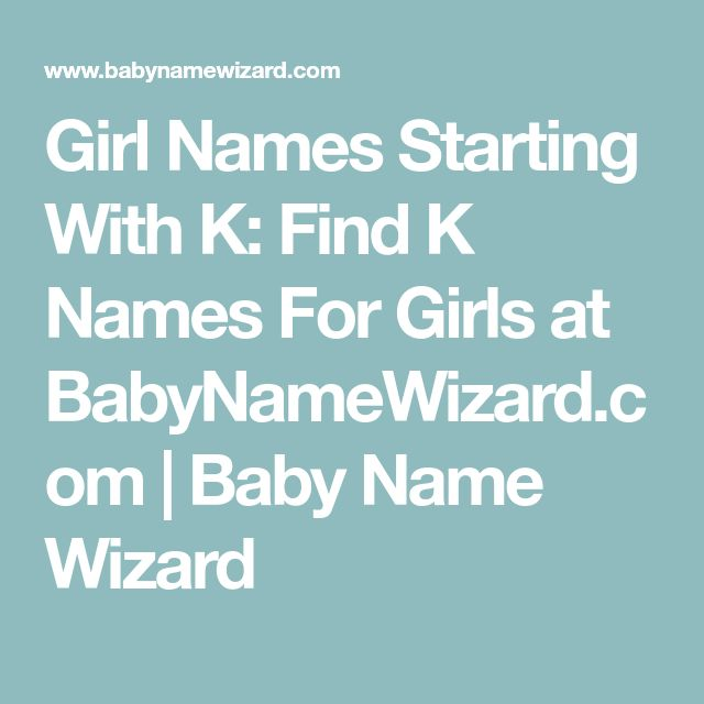 Girl Names Starting With K Find For Girls At BabyNameWizard