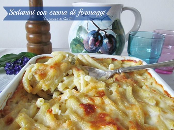 Sedanini con crema di formaggi, un piatto gratinato al forno con formaggi filanti e davvero gustosissimo! Ricetta primo piatto La cucina di ASI