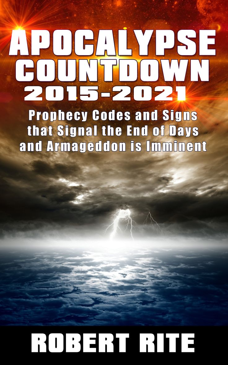 18 best books by robert rite images on pinterest bible biblia and apocalypse countdown 2015 to prophecy codes and signs that signal the end of days armageddon is imminent fandeluxe Image collections