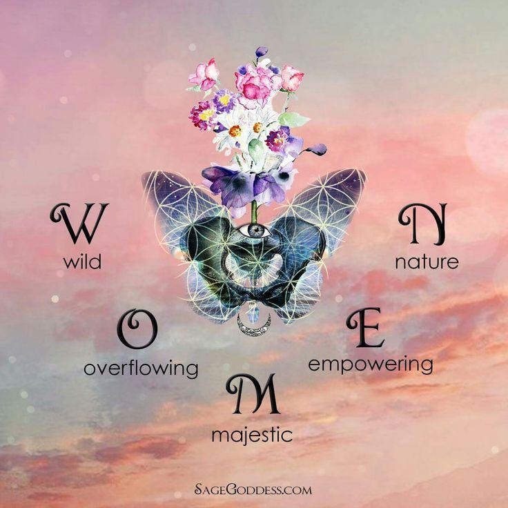 WOMEN ~ Wild • Overflowing • Majestic • Empowering • Nature ~ WOMEN ༺♡༻