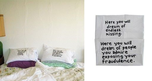 miranda july pillowcase set. here you will dream of endless kissing. here you will dream of people you admire exposing your fraudulence.