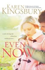Even Now by Karen Kingsbury