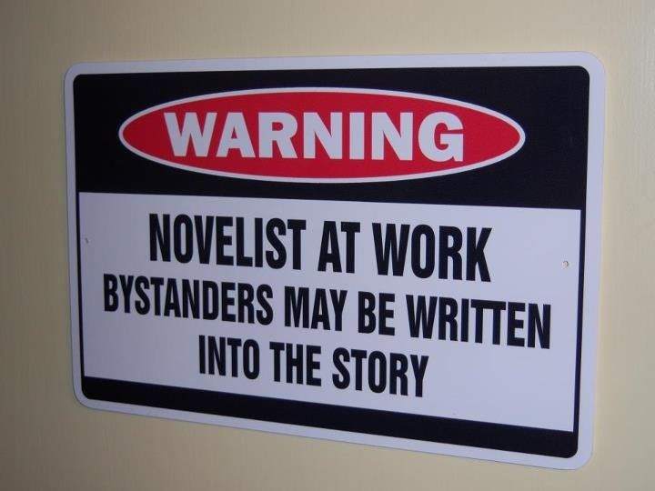 Warning: Novelist at work