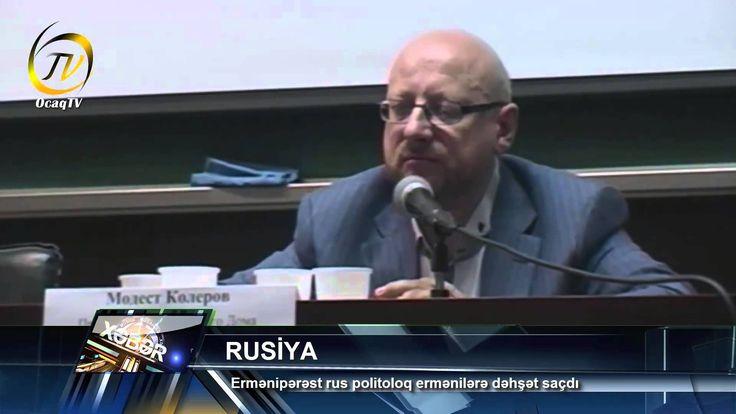 Ermənipərəst rus politoloq ermənilərə dəhşət saçdı