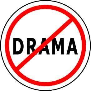 start no drama and there will be no drama - enough said