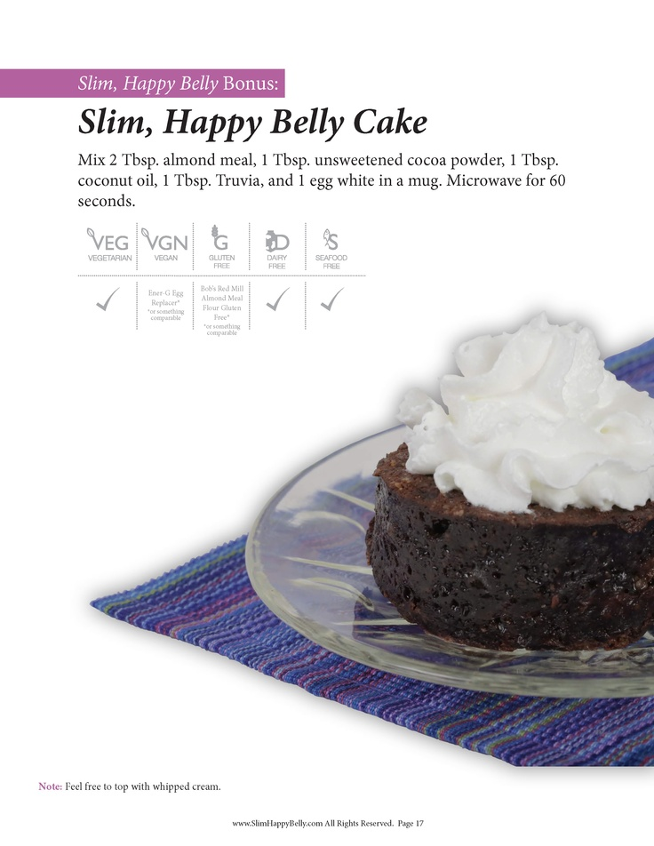 Jorge Cruise's Slim, Happy Belly Cake recipe. THANK GOD! My sweet tooth is going to be the death of me!