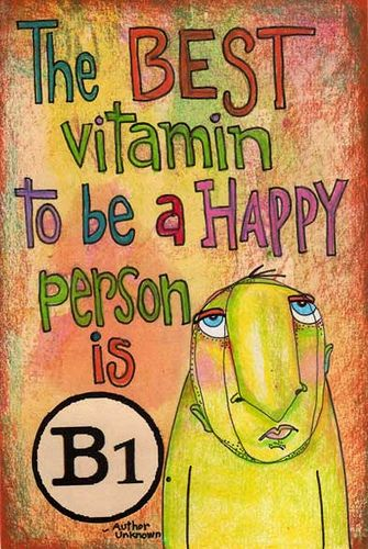 vitamin B1. Does it make you happy? Discuss.