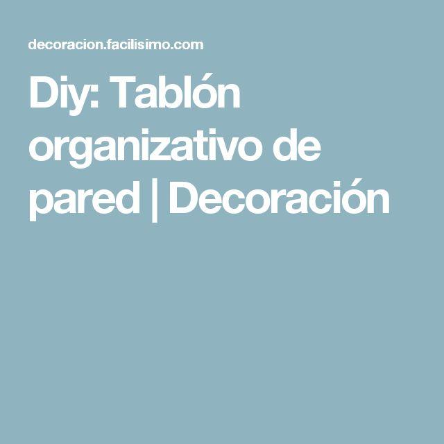 Diy: Tablón organizativo de pared | Decoración