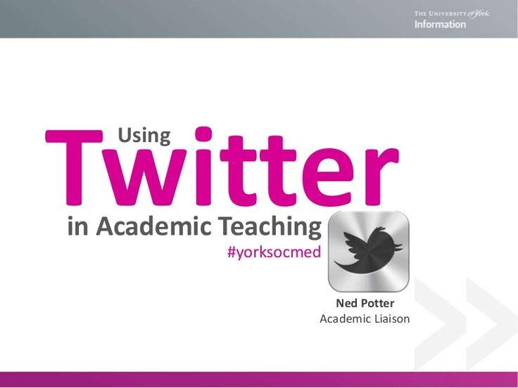 Using Twitter in Academic Teaching / University of York Library | #readyforsocialmedia #readytoteach