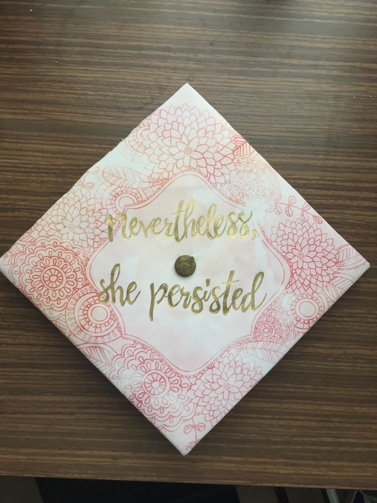 nevertheless she persisted grad cap graduation caps pinterest grad cap cap and college. Black Bedroom Furniture Sets. Home Design Ideas