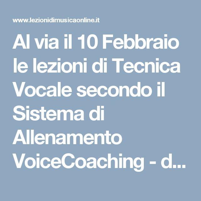 Al via il 10 Febbraio le lezioni di Tecnica Vocale secondo il Sistema di Allenamento VoiceCoaching - da oggi la tua Vocal Coach potrà seguirti e farti lezione anche on line http://www.lezionidimusicaonline.it prenotando sul calendario le disponibilità chiedi informazioni scrivendo a voicecoaching@email.it