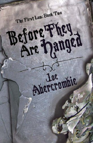 Before They Are Hanged (The First Law, #2)- Joe Abercrombie